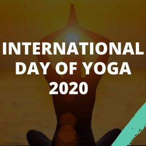 INTERNATIONAL DAY OF YOGA 2020 UPSC