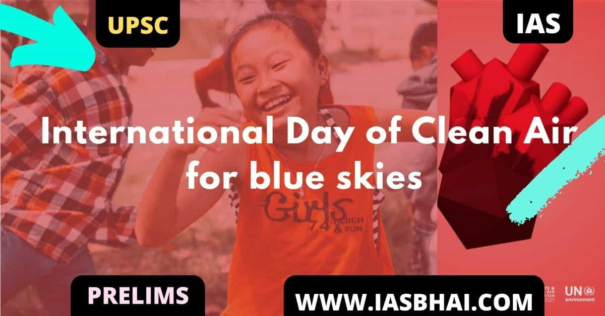 International Day of Clean Air for blue skies _ UPSC