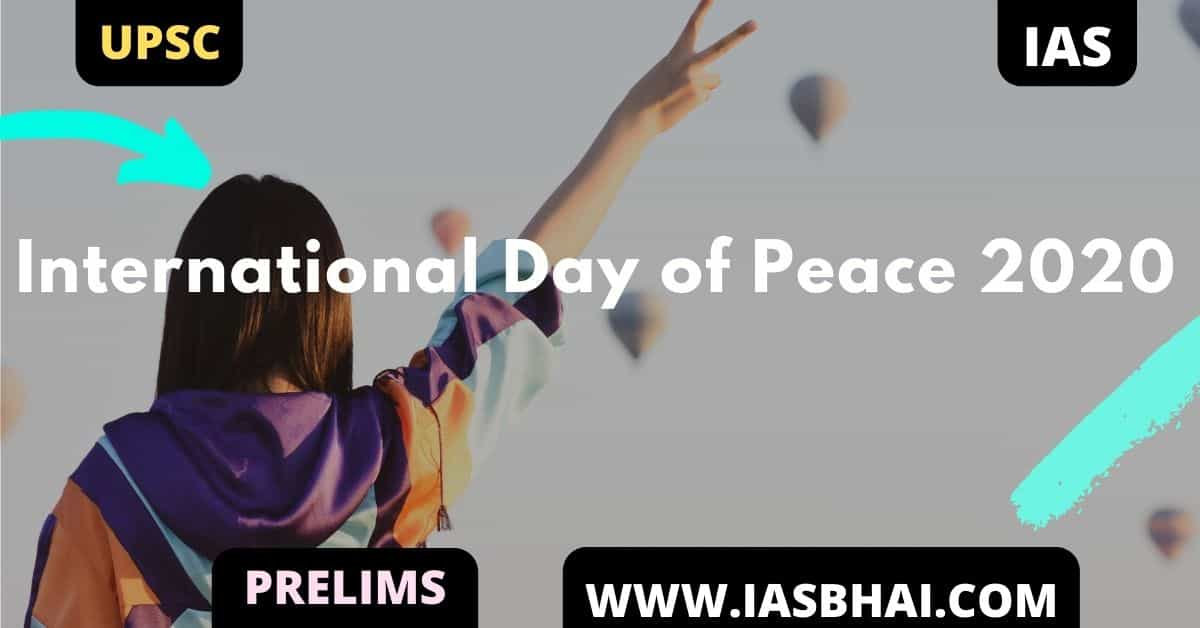 International Day of Peace 2020 | UPSC