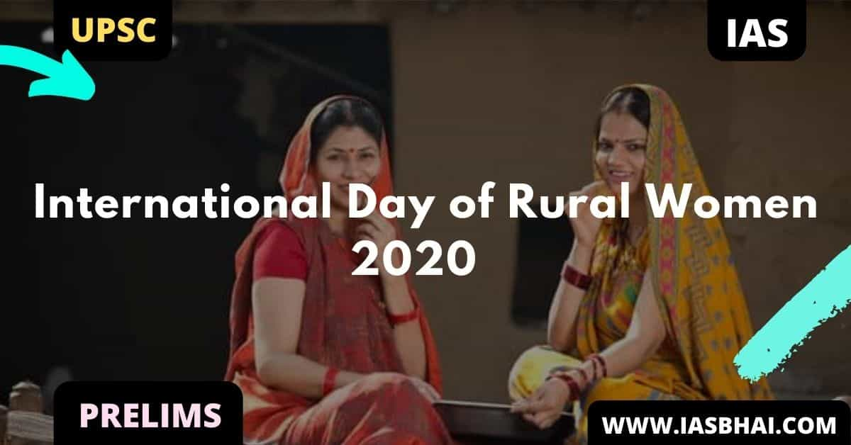 International Day of Rural Women 2020 | UPSC