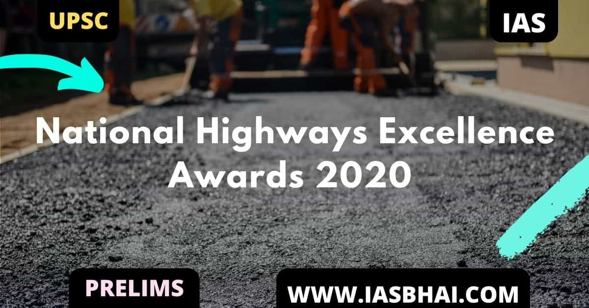 National Highways Excellence Awards 2020 | UPSC