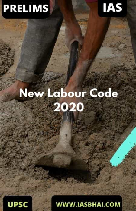 New Labour Code [2020] and Regulations   UPSC