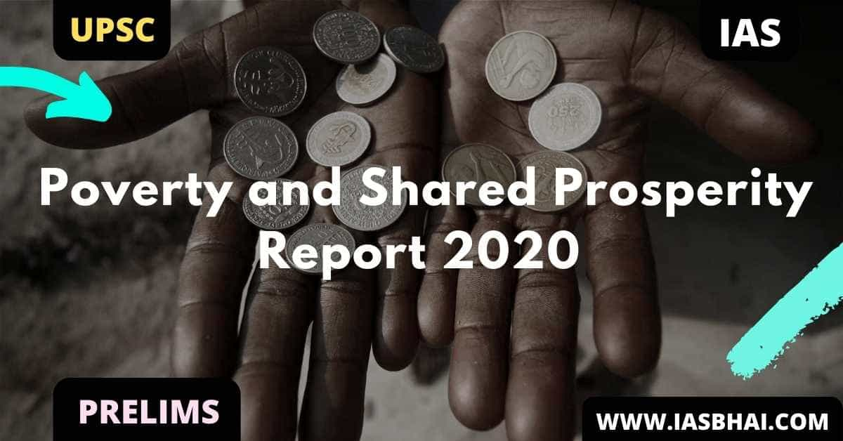 Poverty and Shared Prosperity Report 2020 | UPSC