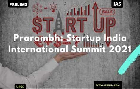 Prarambh: Startup India International Summit 2021 | UPSC