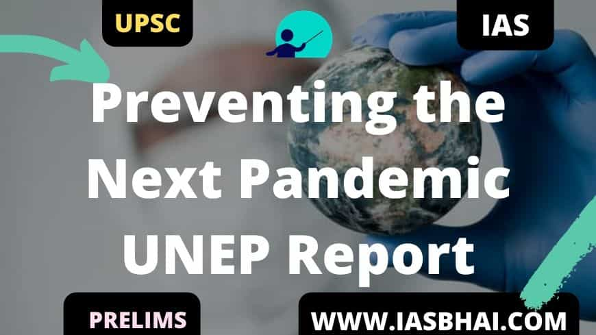 Preventing the Next Pandemic UNEP Report UPSC