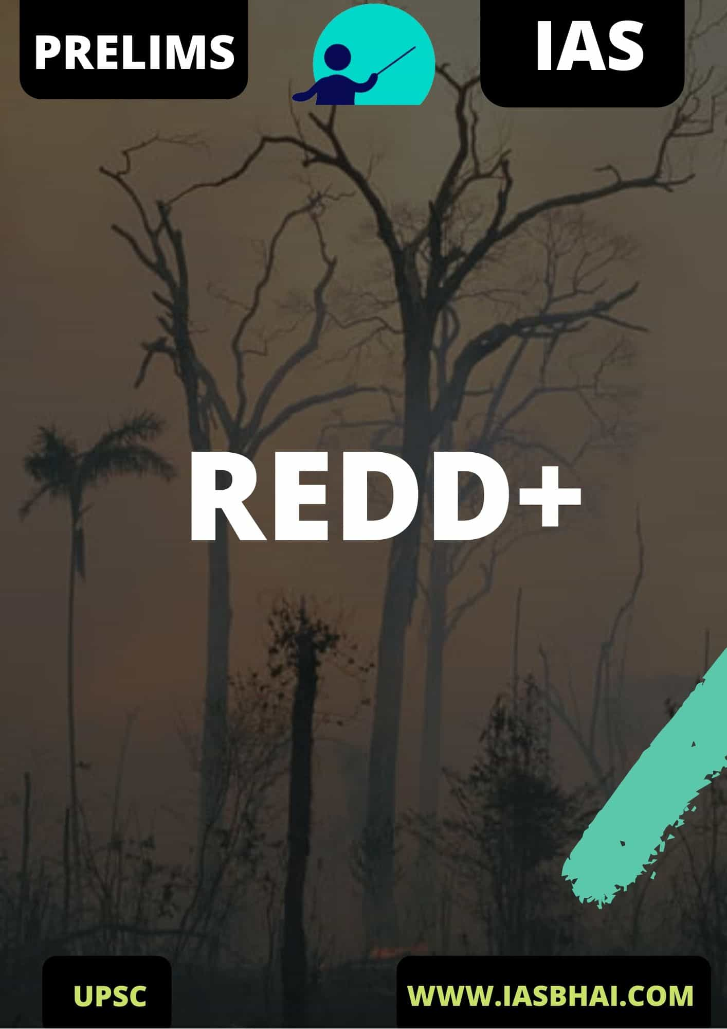 REDD+ Initiative by UNFCCC _ UPSC