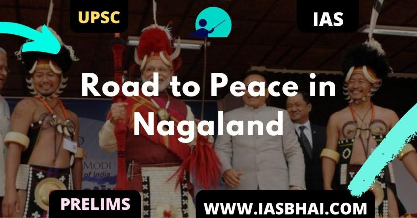 Road to Peace in Nagaland UPSC