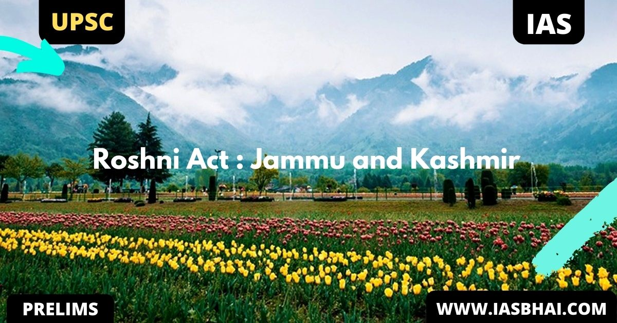 Roshni Act : Jammu and Kashmir | UPSC