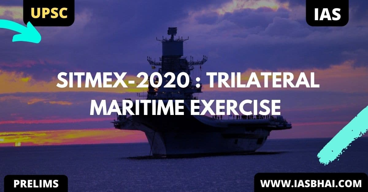 SITMEX-2020 : TRILATERAL MARITIME EXERCISE   UPSC