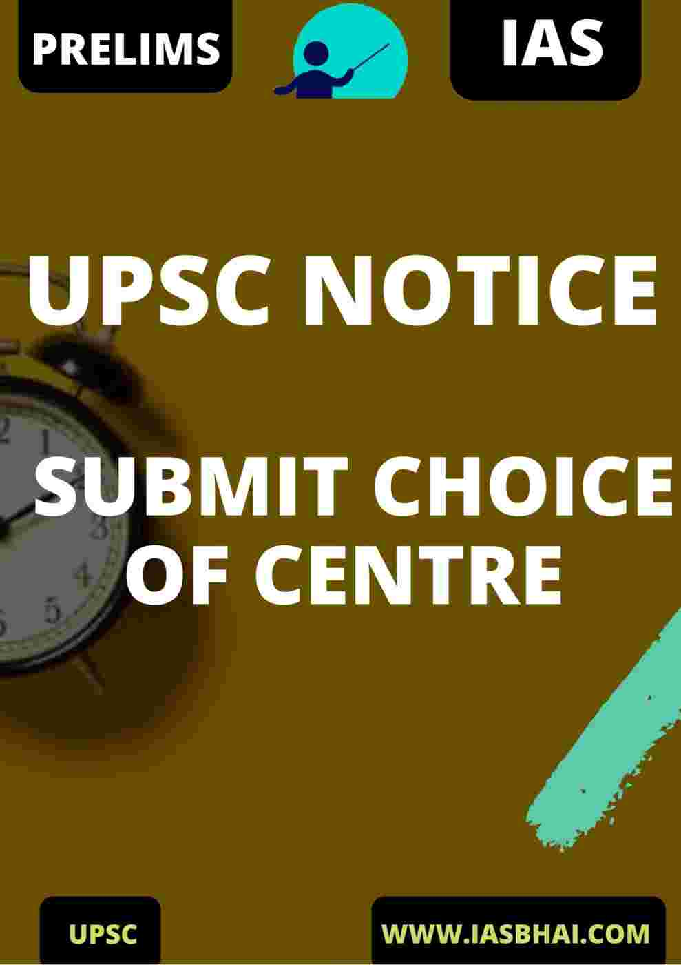 SUBMIT CHOICE OF CENTRE _ UPSC NOTICE