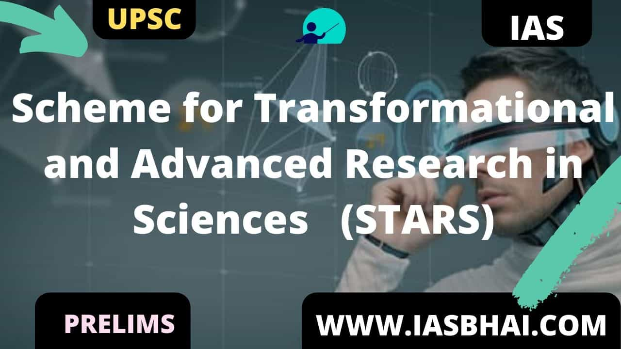 Scheme for Transformational and Advanced Research in Sciences (STARS) UPSC