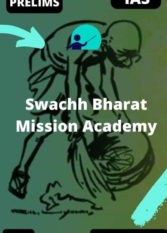 Swachh Bharat Mission Academy UPSC