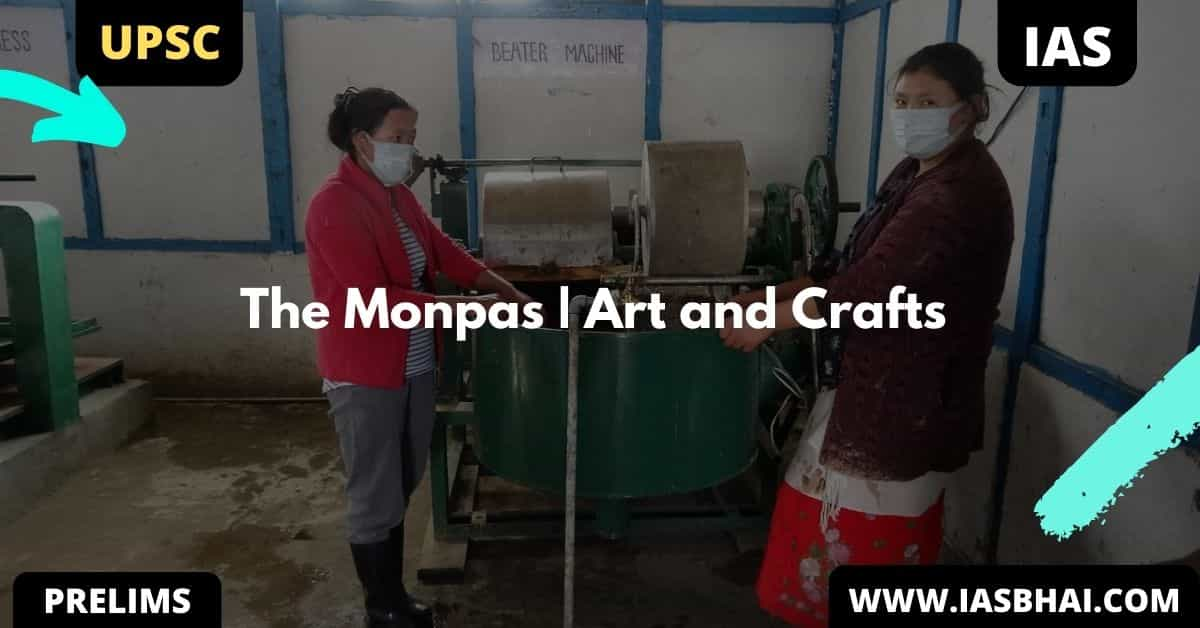 The Monpas   Art and Crafts   UPSC