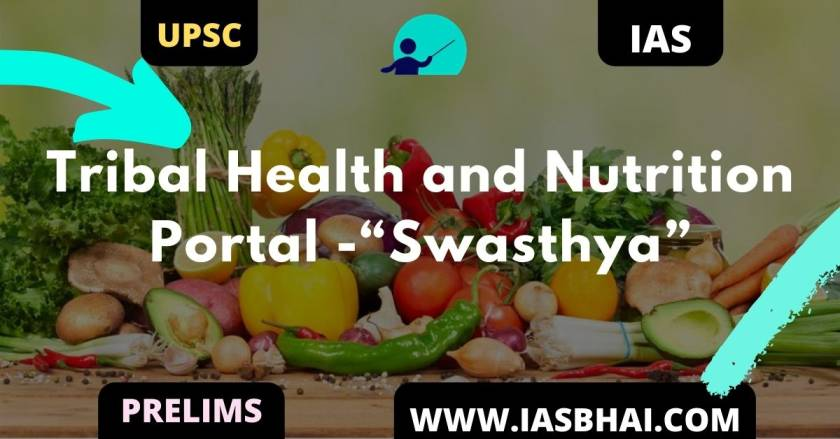 "Tribal Health and Nutrition Portal -""Swasthya"" UPSC"