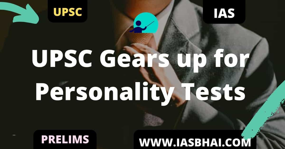 UPSC Gears up for Personality Tests UPSC
