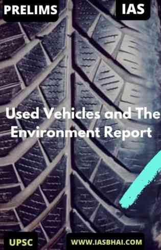 Used Vehicles and The Environment Report 2020 | UPSC : Most developing countries have limited or no regulations on quality and safety.