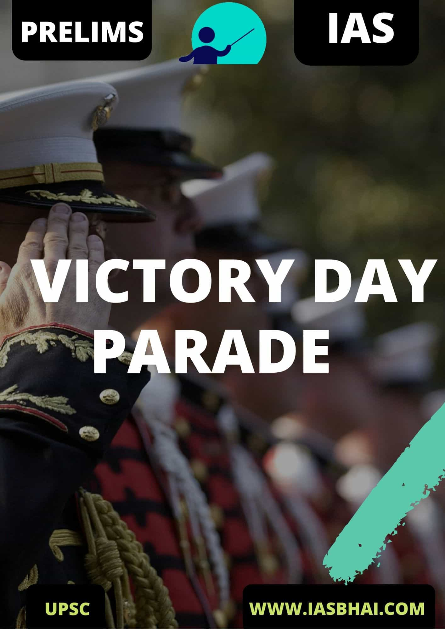 VICTORY DAY PARADE UPSC IAS