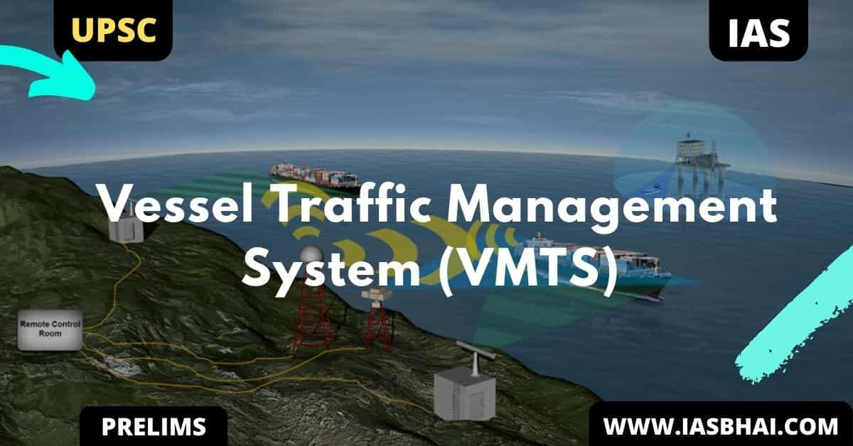 Vessel Traffic Management System (VMTS) | UPSC