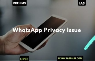 WhatsApp Privacy Issue | UPSC
